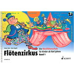 Schott Flötenzirkus Vol.1 +CD