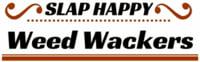Slap Happy Weed Wackers